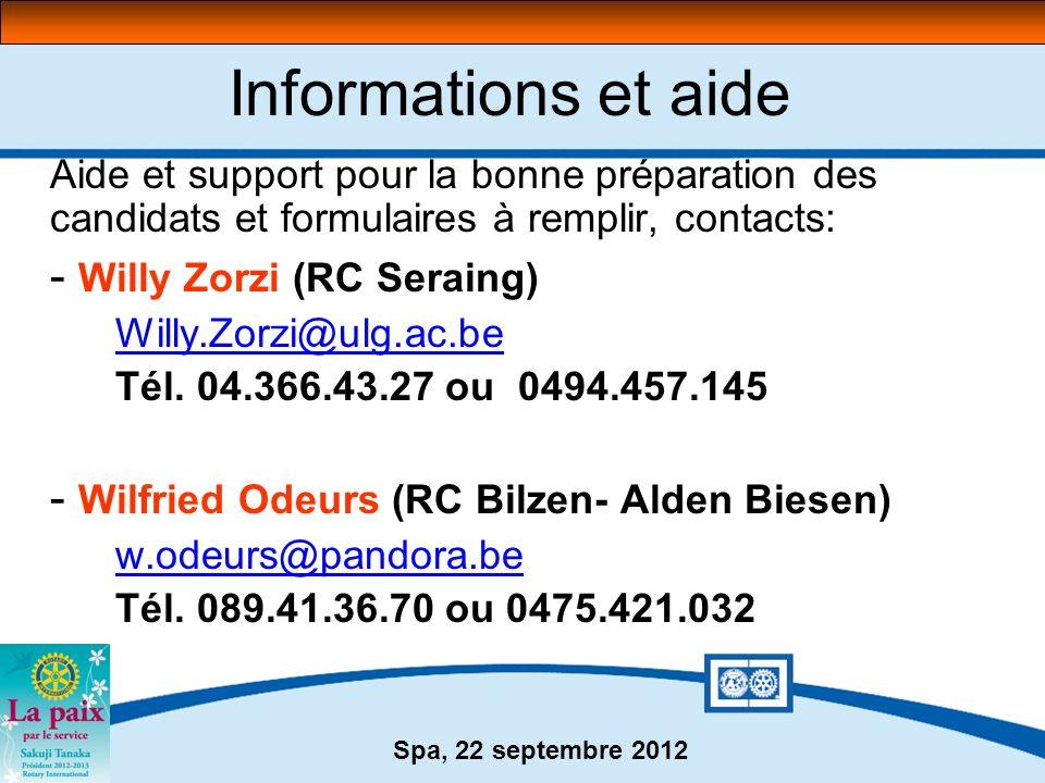 Spa, 22 septembre 2012 Informations et aide Aide et support pour la bonne préparation des candidats et formulaires à remplir, contacts: - Willy Zorzi