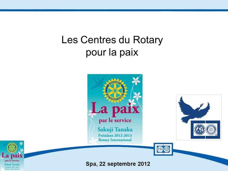 Spa, 22 septembre 2012 Les Centres du Rotary pour la paix