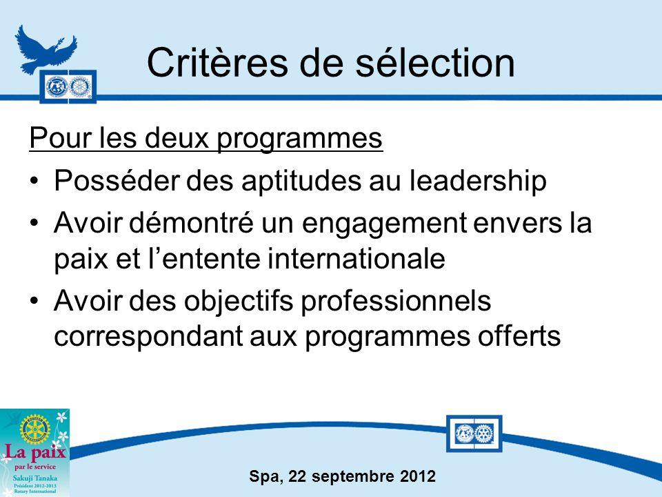 Spa, 22 septembre 2012 Critères de sélection Pour les deux programmes Posséder des aptitudes au leadership Avoir démontré un engagement envers la paix