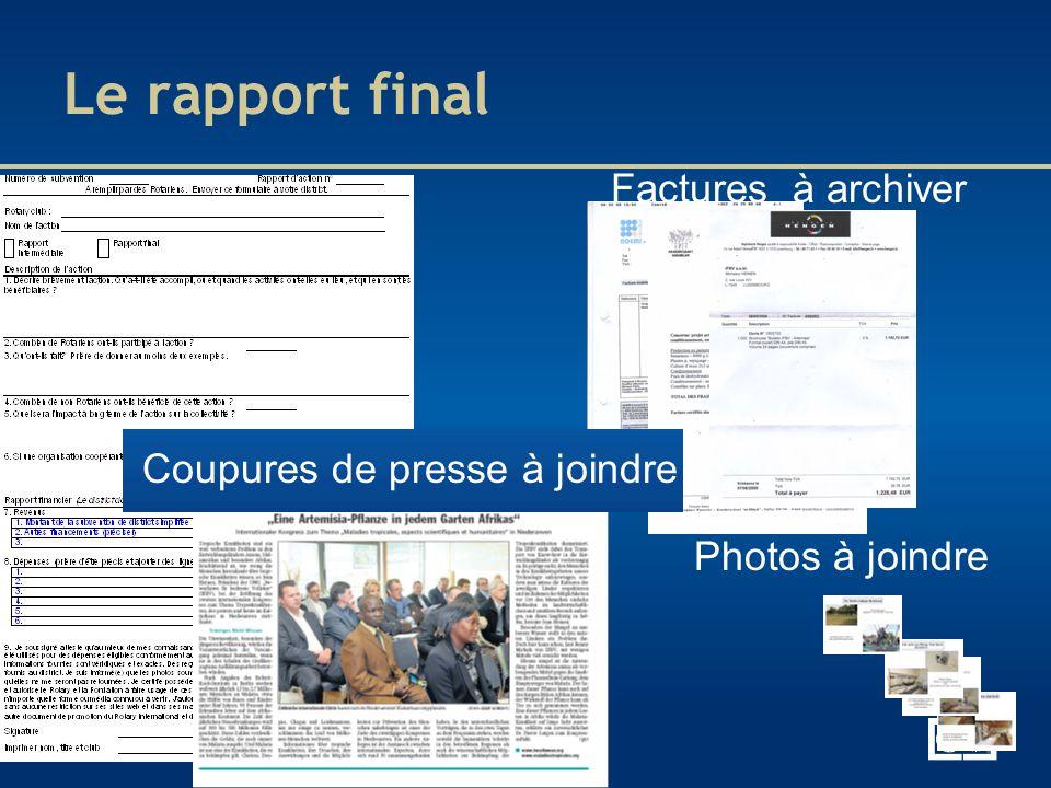 Factures à archiver Photos à joindre Le rapport final Coupures de presse à joindre