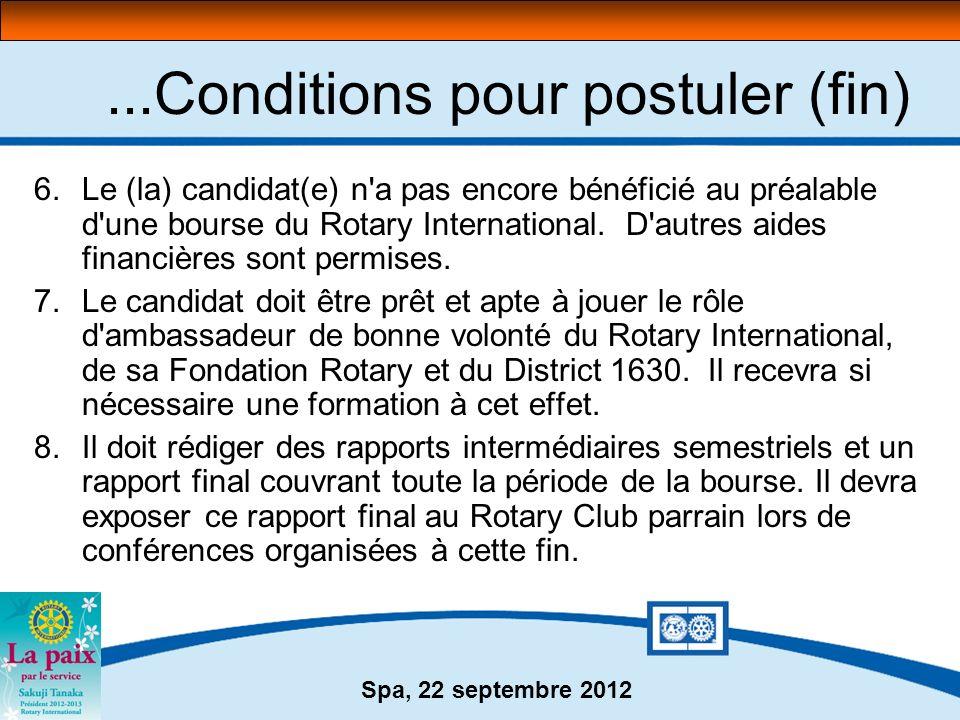 Spa, 22 septembre 2012 Procédure de demande… 1.Pour rédiger son dossier, le candidat doit prendre contact avec un Rotary club parrain de sa région d habitation ou d études.