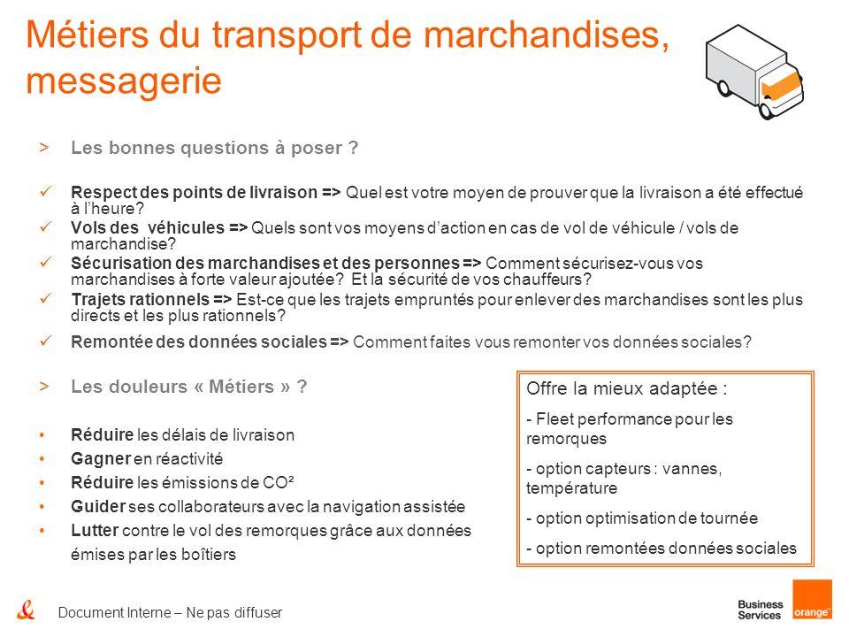 Métiers du transport de marchandises, messagerie >Les bonnes questions à poser ? Respect des points de livraison => Quel est votre moyen de prouver qu
