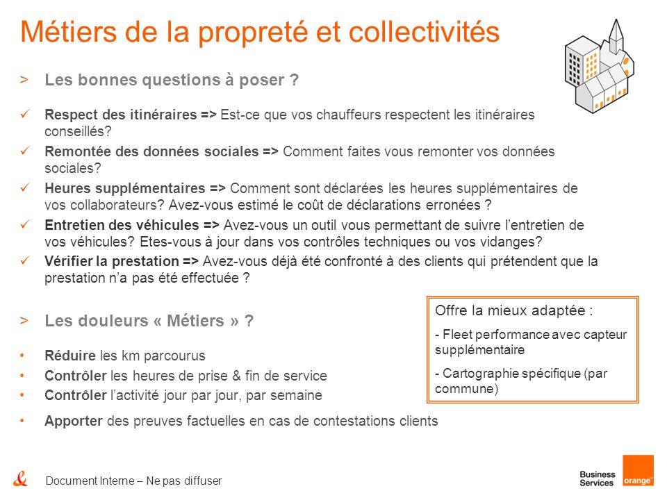 Document Interne – Ne pas diffuser Métiers de la propreté et collectivités >Les bonnes questions à poser ? Respect des itinéraires => Est-ce que vos c