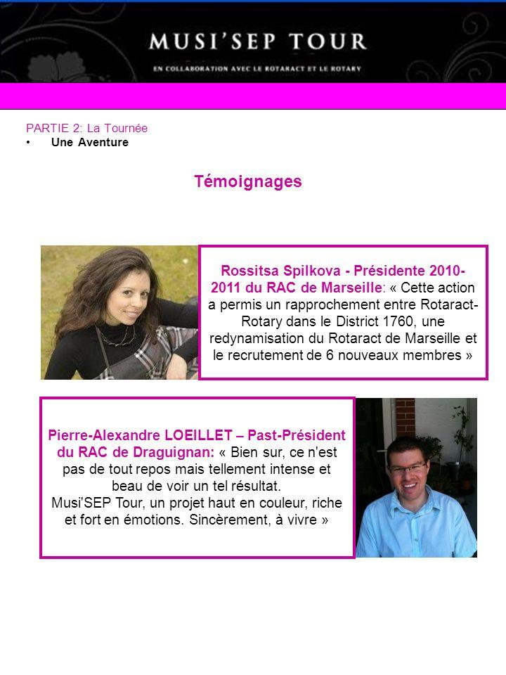 PARTIE 2: La Tournée Une Aventure Témoignages Rossitsa Spilkova - Présidente 2010- 2011 du RAC de Marseille: « Cette action a permis un rapprochement