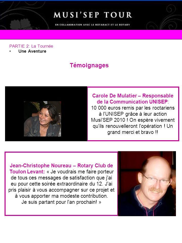PARTIE 2: La Tournée Une Aventure Témoignages Carole De Mulatier – Responsable de la Communication UNISEP: 10 000 euros remis par les roctariens à l'U