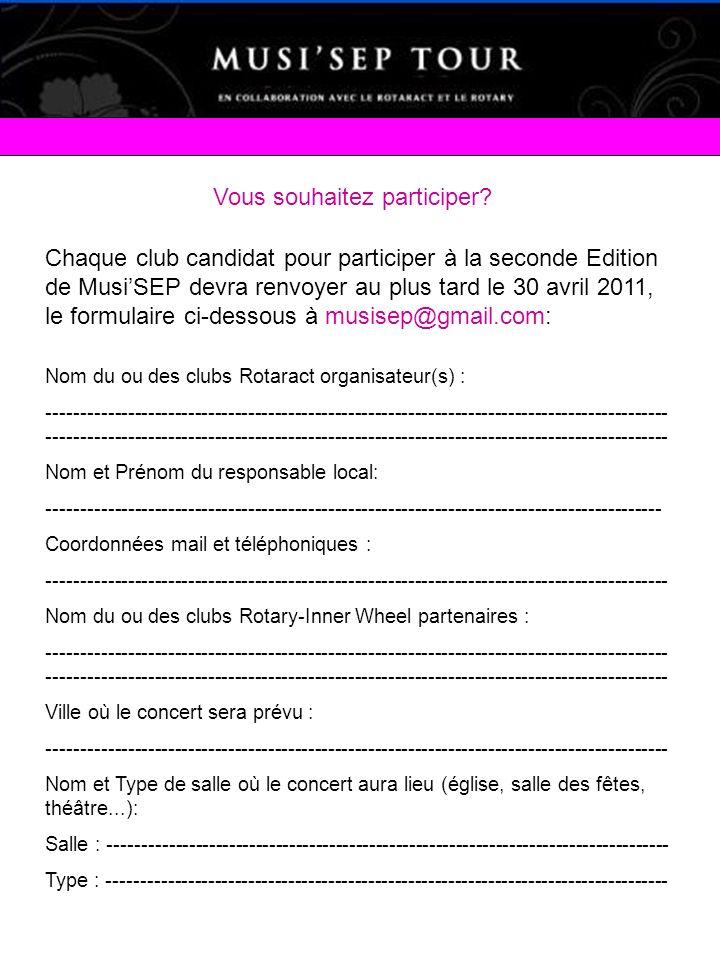 Vous souhaitez participer? Chaque club candidat pour participer à la seconde Edition de MusiSEP devra renvoyer au plus tard le 30 avril 2011, le formu