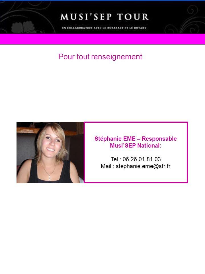 Pour tout renseignement Stéphanie EME – Responsable MusiSEP National: Tel : 06.26.01.81.03 Mail : stephanie.eme@sfr.fr