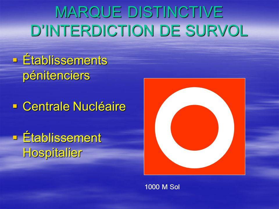 MARQUE DISTINCTIVE DINTERDICTION DE SURVOL Établissements pénitenciers Établissements pénitenciers Centrale Nucléaire Centrale Nucléaire Établissement