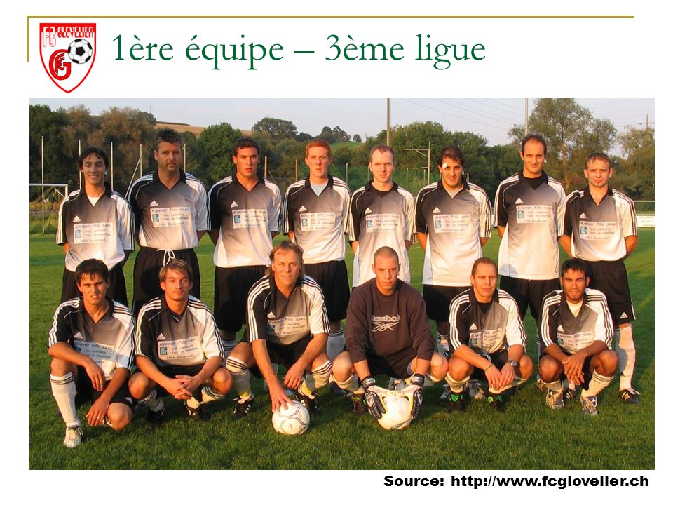 Source: http://www.fcglovelier.ch 1ère équipe – 3ème ligue