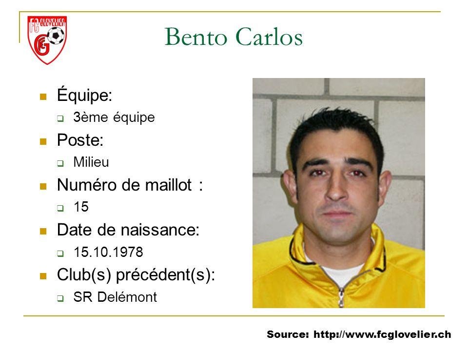 Source: http://www.fcglovelier.ch Bento Carlos Équipe: 3ème équipe Poste: Milieu Numéro de maillot : 15 Date de naissance: 15.10.1978 Club(s) précéden