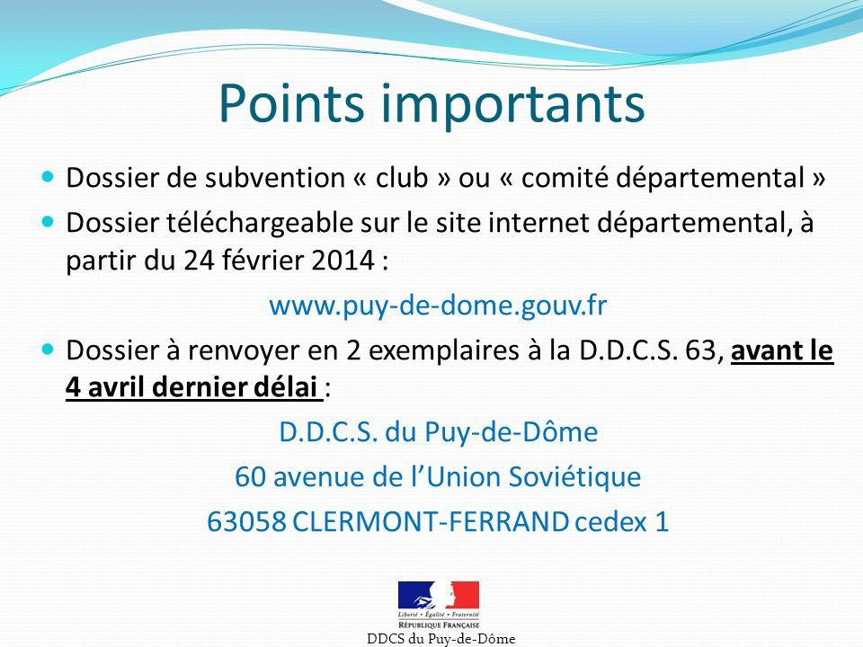 Dossier de subvention « club » ou « comité départemental » Dossier téléchargeable sur le site internet départemental, à partir du 24 février 2014 : www.puy-de-dome.gouv.fr Dossier à renvoyer en 2 exemplaires à la D.D.C.S.