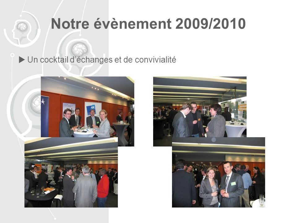 Notre évènement 2009/2010 Un cocktail déchanges et de convivialité