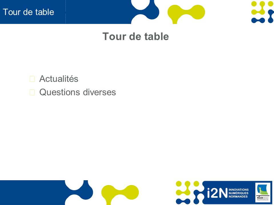 www.region-basse-normandie.fr Tour de table Actualités Questions diverses