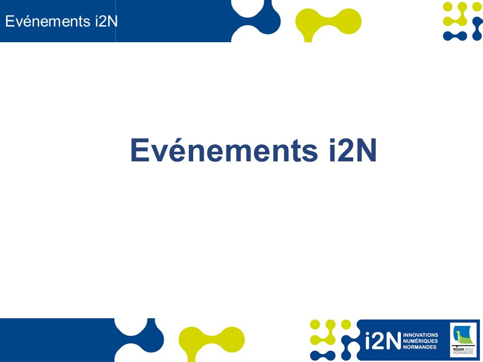 www.region-basse-normandie.fr Evénements i2N – 2 d semestre 1er semestre 2013 Laval Virtual Forum Tourisme et numérique ROOMn Autres : IPv6 – 12 et 13 juin
