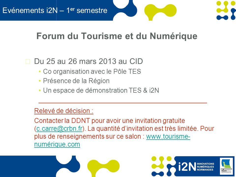 www.region-basse-normandie.fr Evénements i2N – 1 er semestre ROOMn Du 10 au 11 avril 2013 au CID Co organisation avec le Pôle TES Présentation du concept Un atelier sur la mobilité numérique vue par nos collectivités Un espace de démonstration TES & i2N _________________________________________ Relevé de décision : Si vous souhaitez participer à ce salon, contacter Céline (c.carre@crbn.fr).