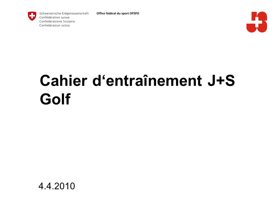 2 Office fédéral du sport OFSPO Jeunesse+Sport Un instrument: Le cahier d entraînement Le moniteur tient son cahier dentraînement J+S, avec lequel il planifie et documente ses cours J+S.