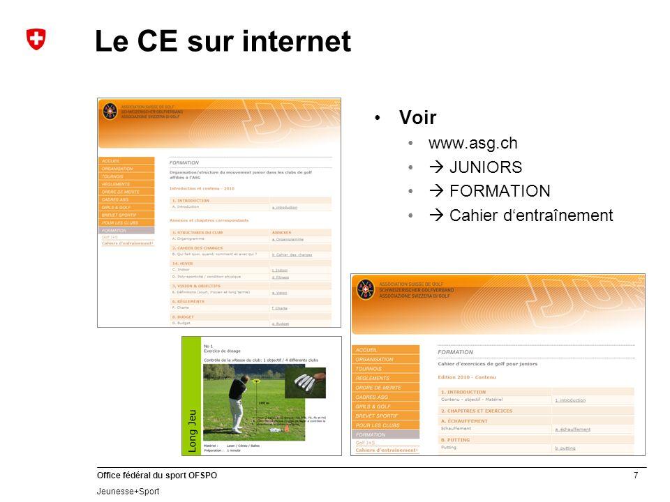 7 Office fédéral du sport OFSPO Jeunesse+Sport Le CE sur internet Voir www.asg.ch JUNIORS FORMATION Cahier dentraînement