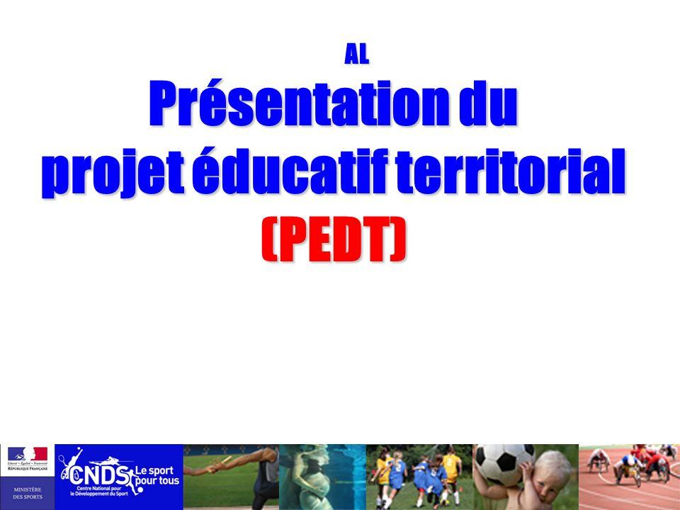 AL AL Présentation du projet éducatif territorial (PEDT)