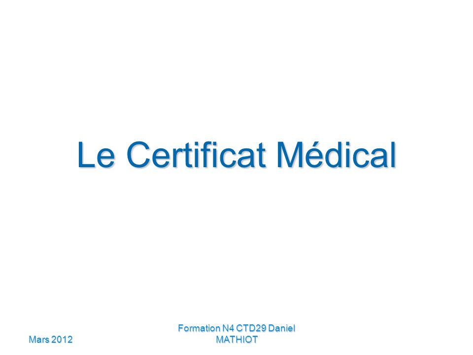 Mars 2012 Formation N4 CTD29 Daniel MATHIOT Le Certificat Médical