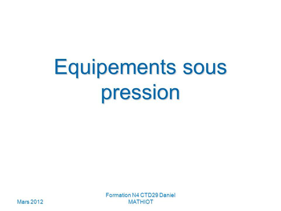 Mars 2012 Formation N4 CTD29 Daniel MATHIOT Equipements sous pression