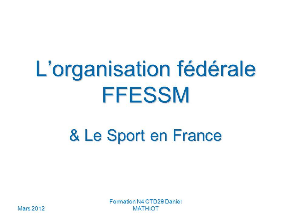 Mars 2012 Formation N4 CTD29 Daniel MATHIOT Lorganisation fédérale FFESSM & Le Sport en France