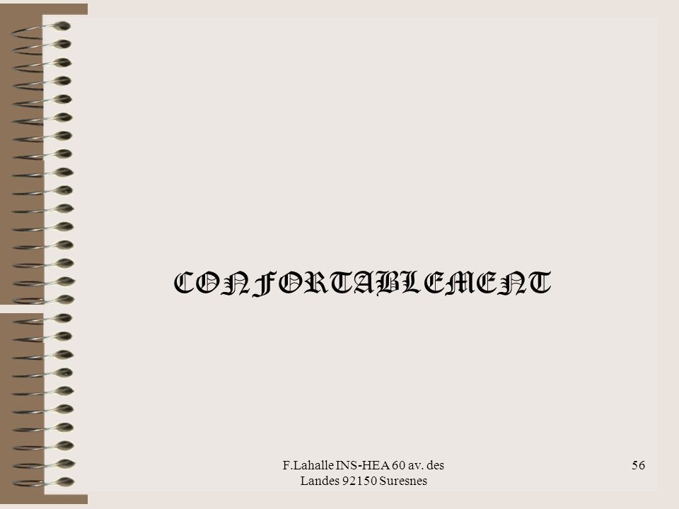 F.Lahalle INS-HEA 60 av. des Landes 92150 Suresnes 56 CONFORTABLEMENT