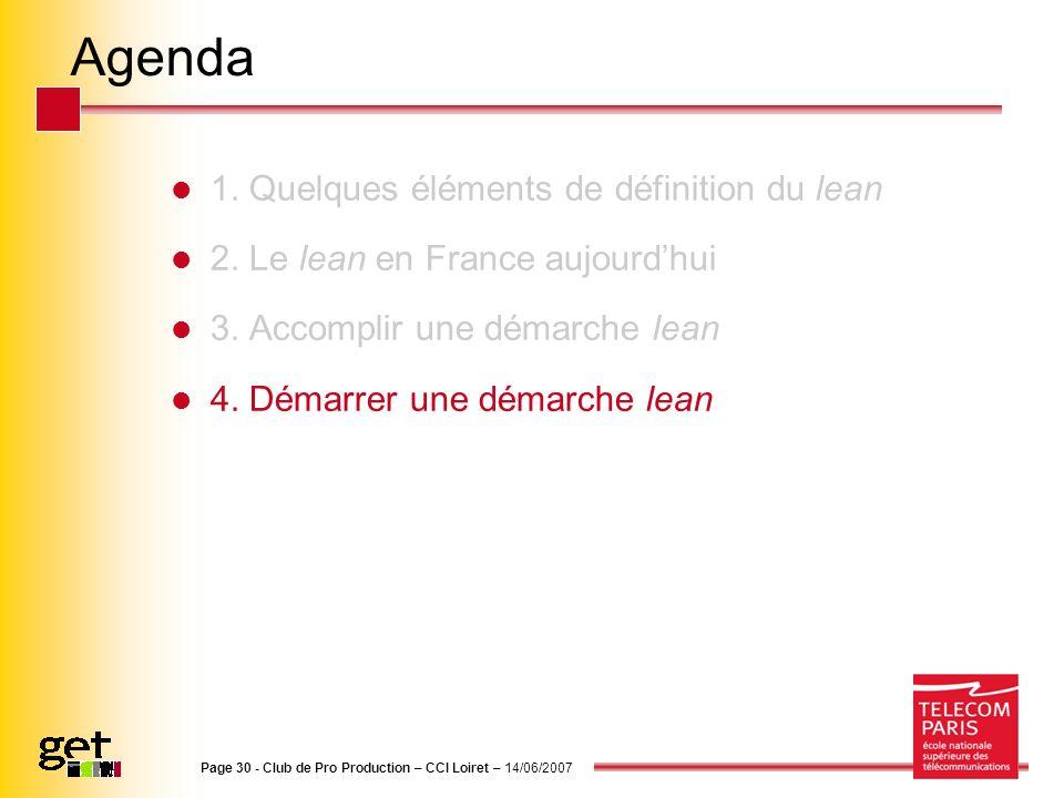 Agenda 1. Quelques éléments de définition du lean 2. Le lean en France aujourdhui 3. Accomplir une démarche lean 4. Démarrer une démarche lean Page 30