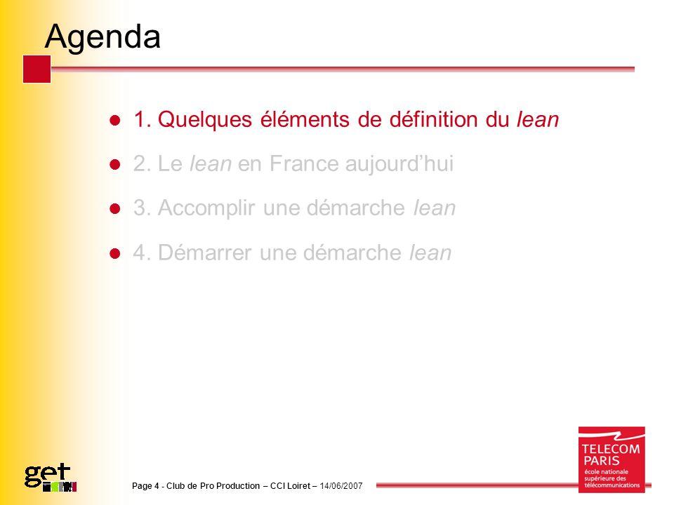 Agenda 1. Quelques éléments de définition du lean 2. Le lean en France aujourdhui 3. Accomplir une démarche lean 4. Démarrer une démarche lean Page 4