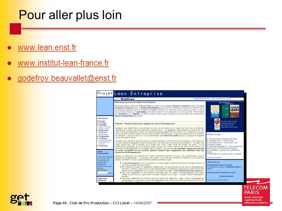 Pour aller plus loin www.lean.enst.fr www.institut-lean-france.fr godefroy.beauvallet@enst.fr Page 40 - Club de Pro Production – CCI Loiret – 14/06/20