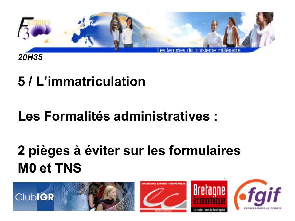 20H35 5 / Limmatriculation Les Formalités administratives : 2 pièges à éviter sur les formulaires M0 et TNS