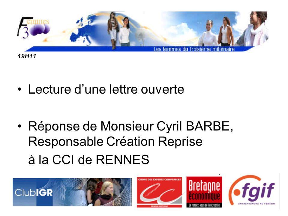 19H11 Lecture dune lettre ouverte Réponse de Monsieur Cyril BARBE, Responsable Création Reprise à la CCI de RENNES