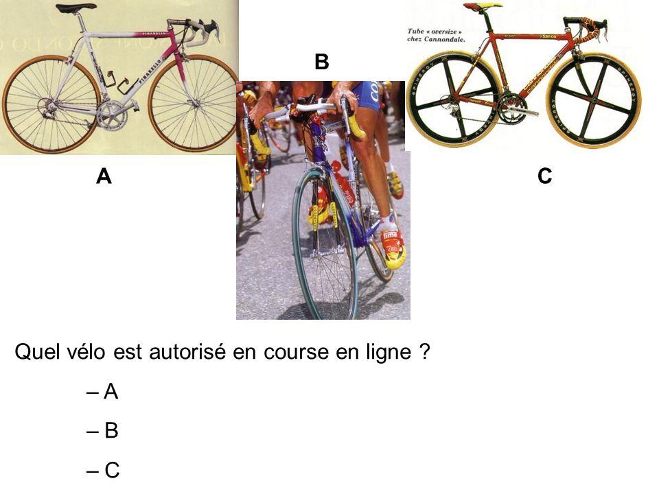 Quel vélo est autorisé en course en ligne ? – A – B – C A B C