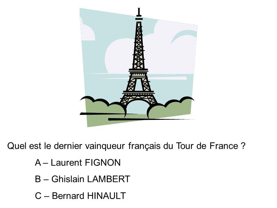 Quel est le dernier vainqueur français du Tour de France .