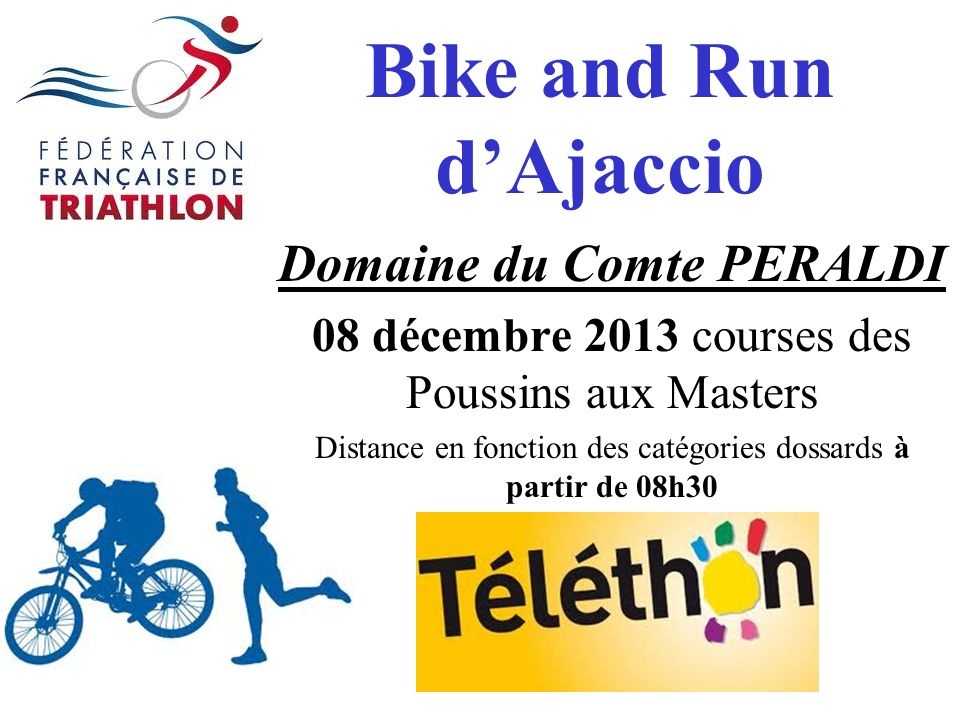 Bike and Run dAjaccio Domaine du Comte PERALDI 08 décembre 2013 courses des Poussins aux Masters Distance en fonction des catégories dossards à partir de 08h30