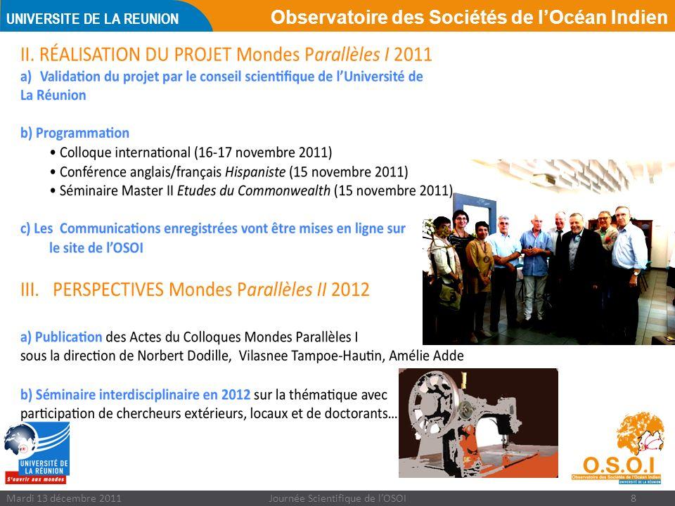 Observatoire des Sociétés de lOcéan Indien UNIVERSITE DE LA REUNION Mardi 13 décembre 2011Journée Scientifique de lOSOI8