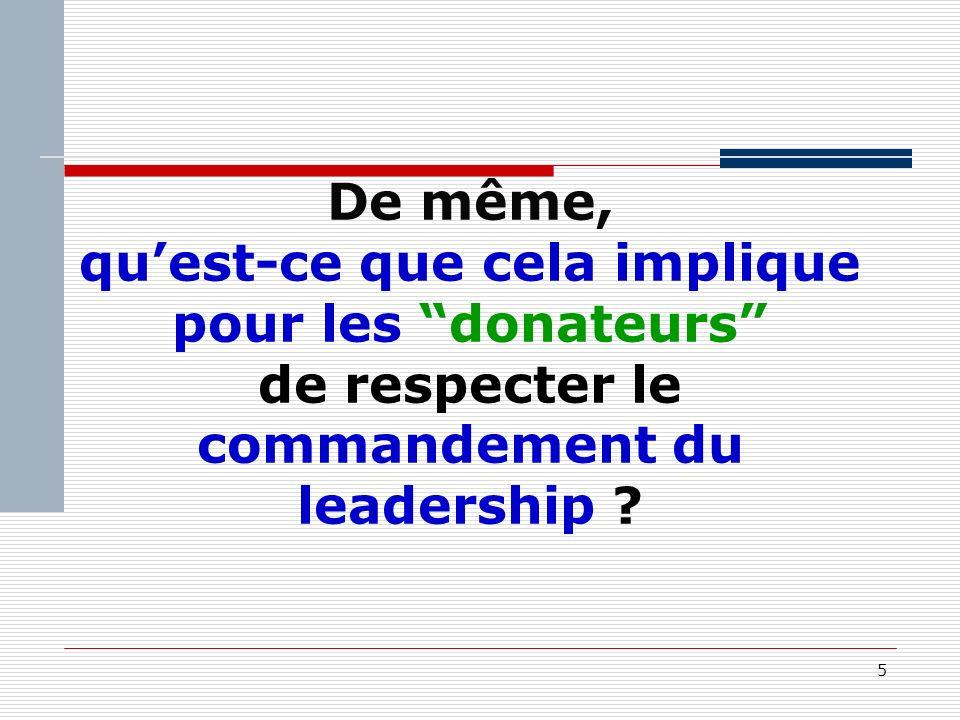 5 De même, quest-ce que cela implique pour les donateurs de respecter le commandement du leadership