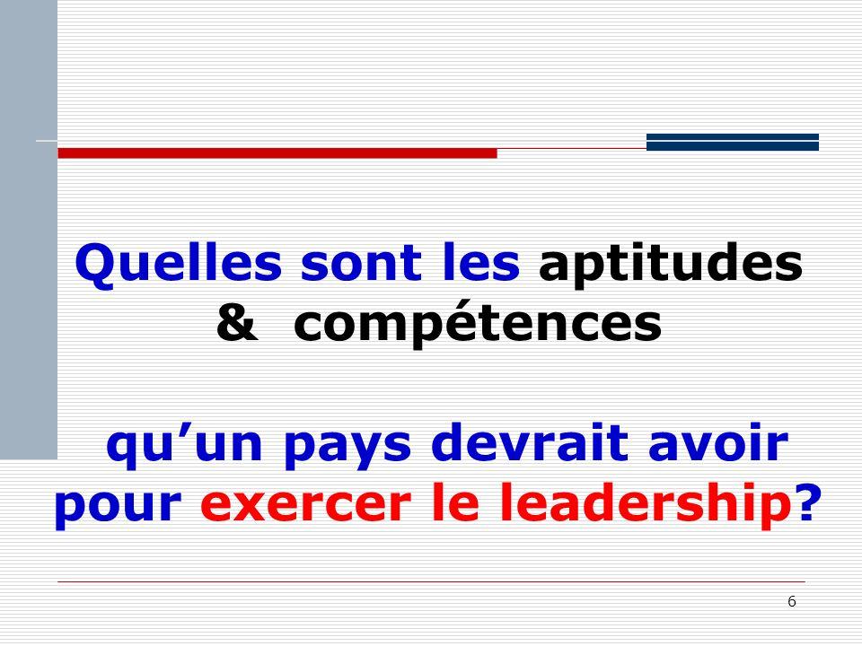6 Quelles sont les aptitudes & compétences quun pays devrait avoir pour exercer le leadership