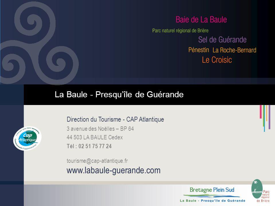 Direction du Tourisme - CAP Atlantique 3 avenue des Noëlles – BP 64 44 503 LA BAULE Cedex Tél : 02 51 75 77 24 tourisme@cap-atlantique.fr www.labaule-guerande.com La Baule - Presquîle de Guérande
