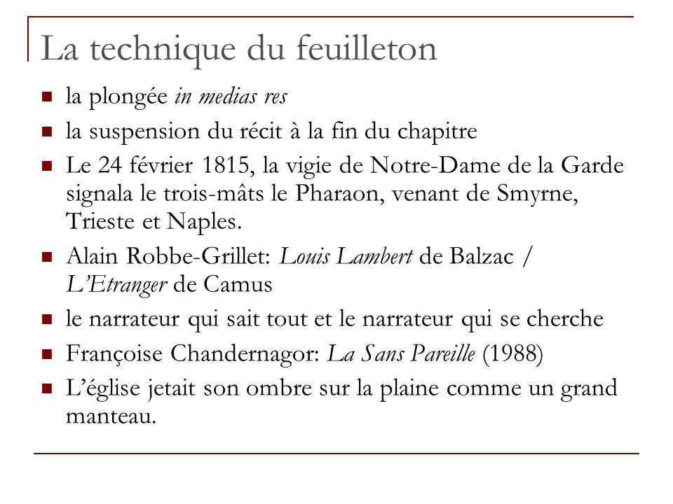 La technique du feuilleton la plongée in medias res la suspension du récit à la fin du chapitre Le 24 février 1815, la vigie de Notre-Dame de la Garde