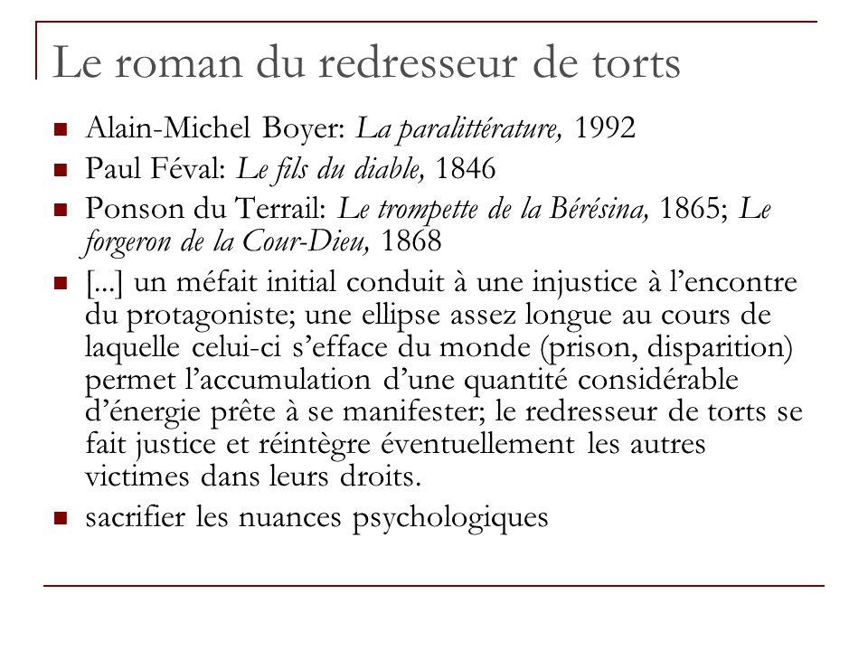 Le roman du redresseur de torts Alain-Michel Boyer: La paralittérature, 1992 Paul Féval: Le fils du diable, 1846 Ponson du Terrail: Le trompette de la