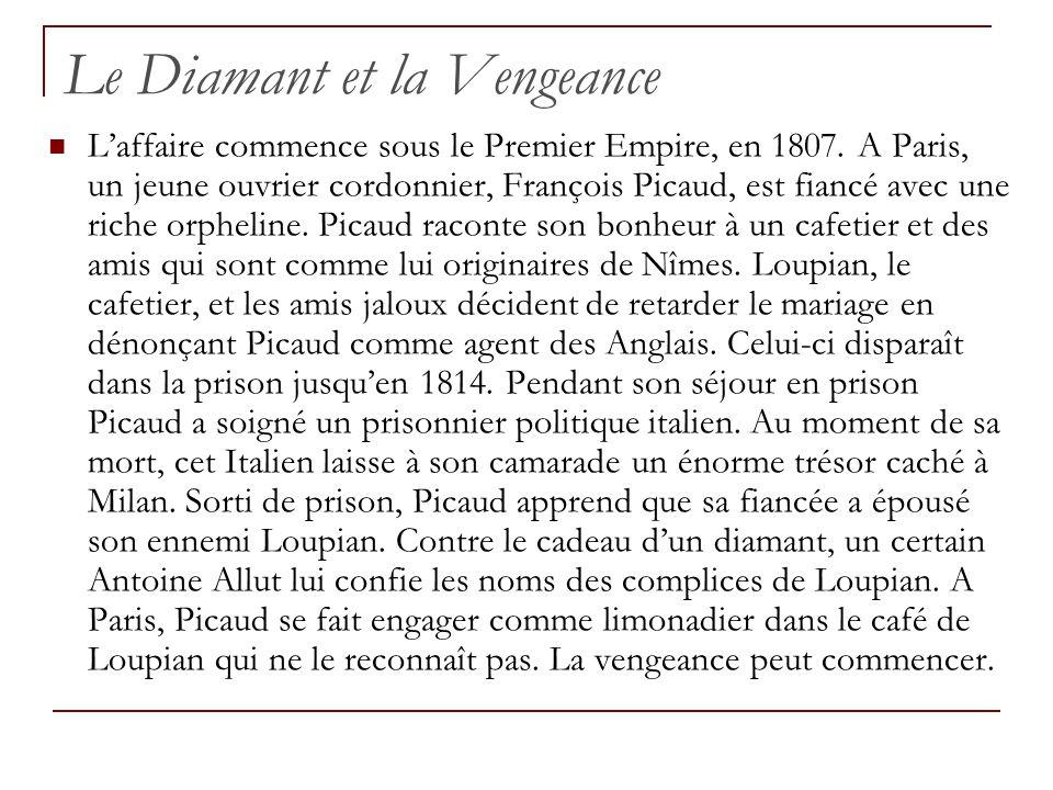 Le Diamant et la Vengeance Laffaire commence sous le Premier Empire, en 1807. A Paris, un jeune ouvrier cordonnier, François Picaud, est fiancé avec u