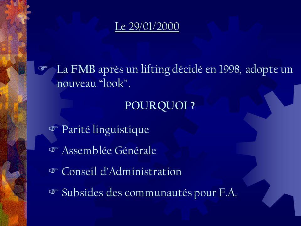 La FMB après un lifting décidé en 1998, adopte un nouveau look.