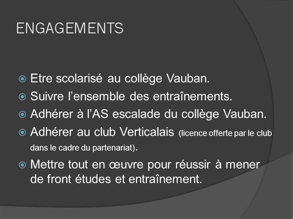 Etre scolarisé au collège Vauban. Suivre lensemble des entraînements. Adhérer à lAS escalade du collège Vauban. Adhérer au club Verticalais (licence o