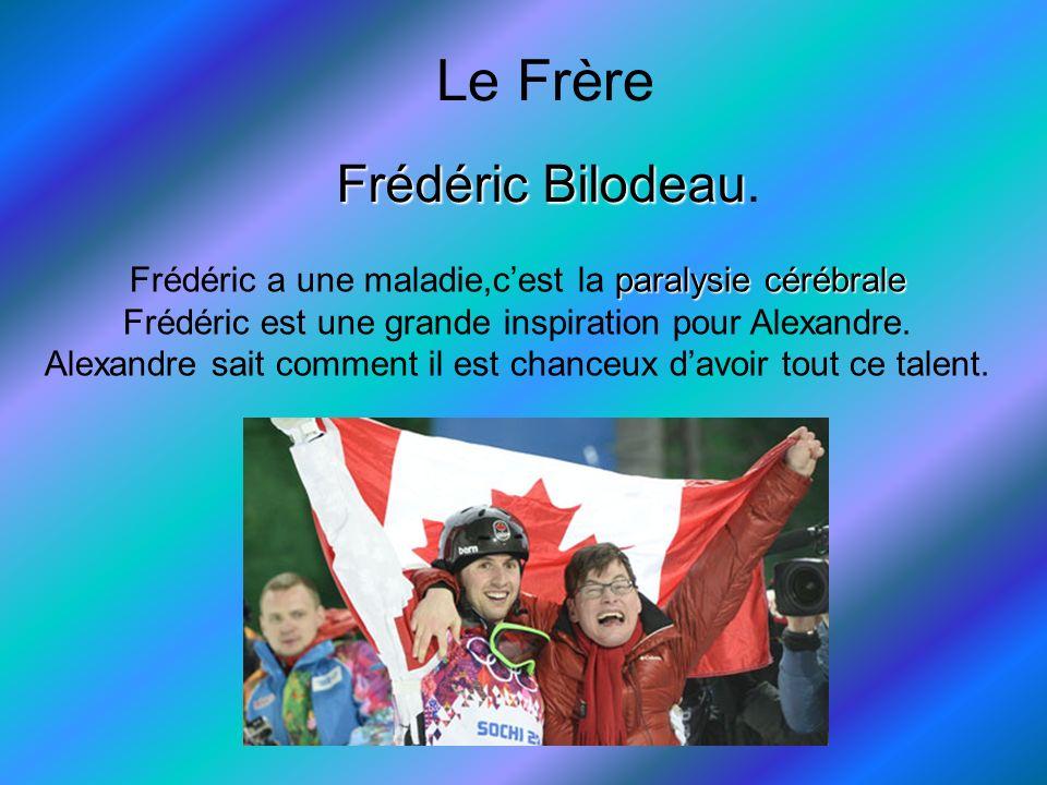 Le Frère Frédéric Bilodeau Frédéric Bilodeau. paralysie cérébrale Frédéric a une maladie,cest la paralysie cérébrale Frédéric est une grande inspirati