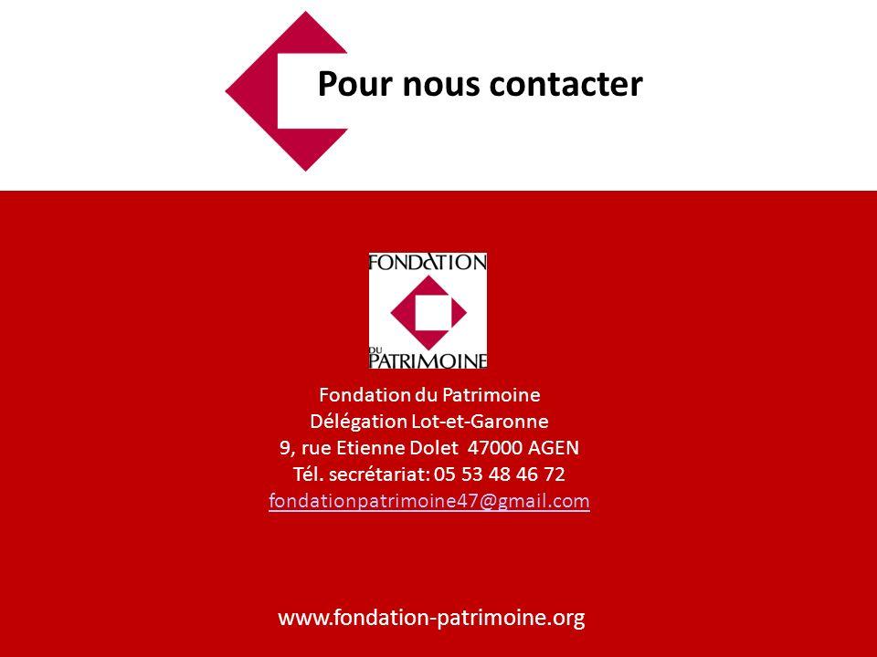 Pour nous contacter Fondation du Patrimoine Délégation Lot-et-Garonne 9, rue Etienne Dolet 47000 AGEN Tél.