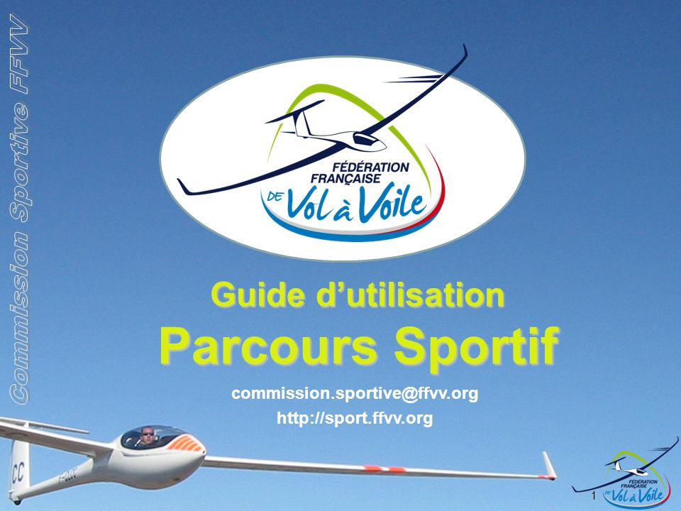1 Guide dutilisation Parcours Sportif commission.sportive@ffvv.org http://sport.ffvv.org
