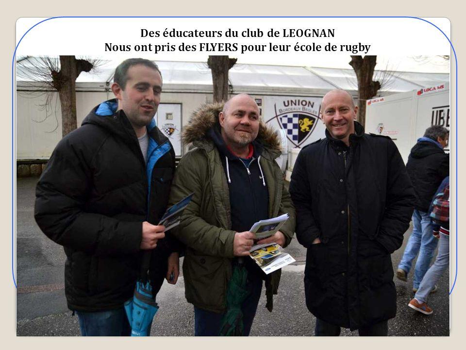 Des éducateurs du club de LEOGNAN Nous ont pris des FLYERS pour leur école de rugby