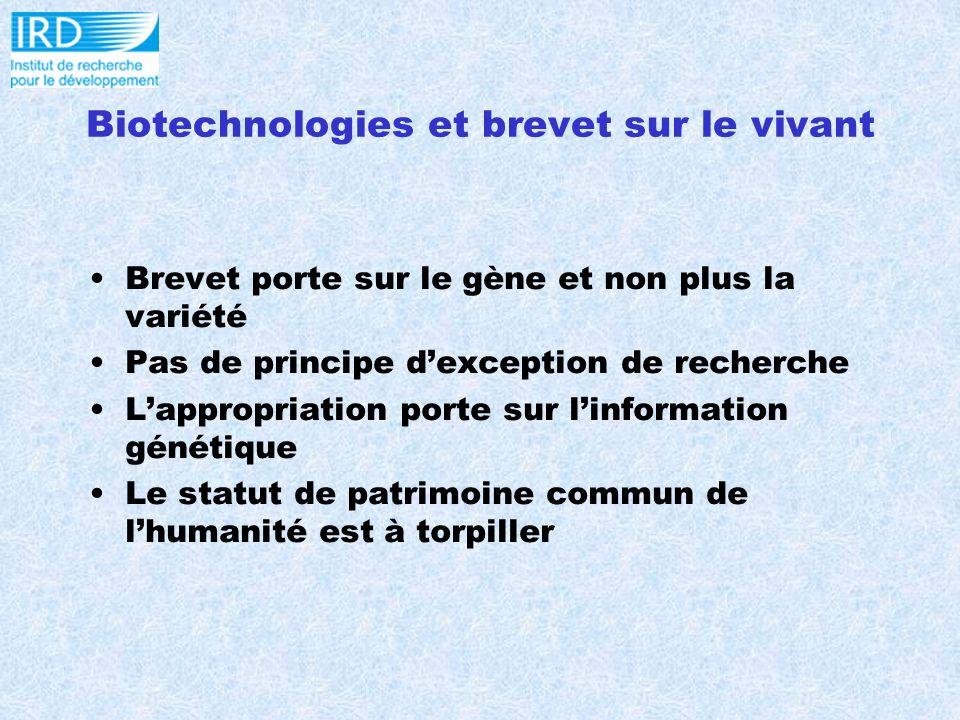 Biotechnologies et brevet sur le vivant Brevet porte sur le gène et non plus la variété Pas de principe dexception de recherche Lappropriation porte sur linformation génétique Le statut de patrimoine commun de lhumanité est à torpiller