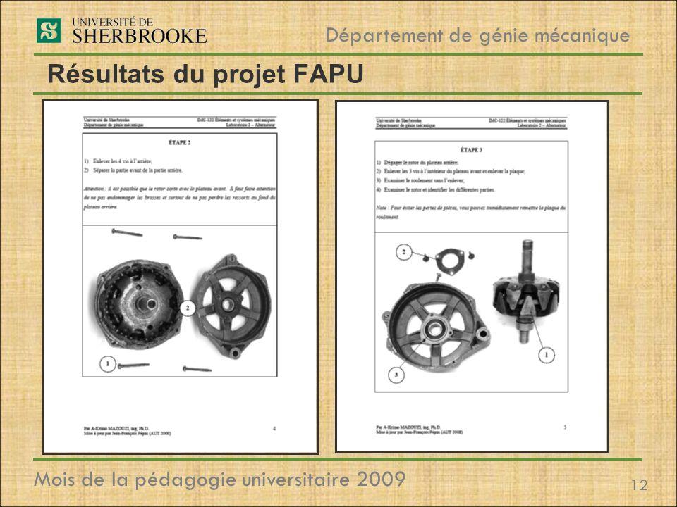 12 Département de génie mécanique Mois de la pédagogie universitaire 2009 Résultats du projet FAPU