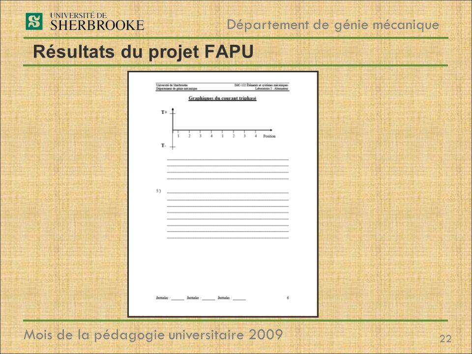 22 Département de génie mécanique Mois de la pédagogie universitaire 2009 Résultats du projet FAPU